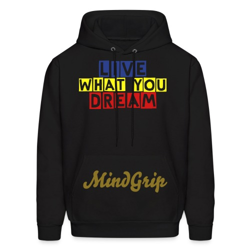 Live What You Dream - Men's Hoodie