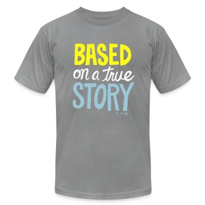 True Story - Men's T-Shirt by American Apparel