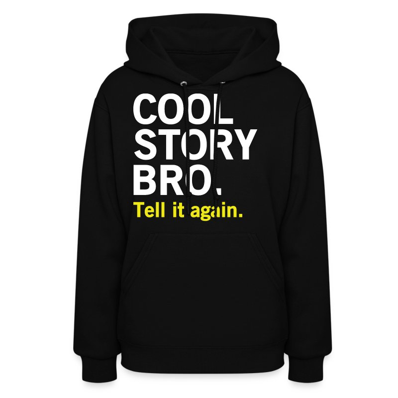 Female Cool Story Bro Sweatshirt - Women's Hoodie