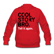 Hoodies ~ Women's Hoodie ~ Female Cool Story Bro Sweatshirt