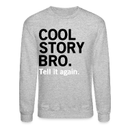Long Sleeve Shirts ~ Crewneck Sweatshirt ~ Men Cool Story Bro Sweater