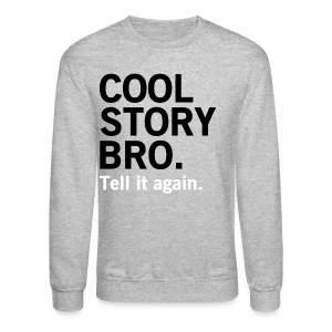 Men Cool Story Bro Sweater - Crewneck Sweatshirt