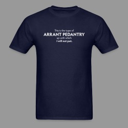 Arrant Pedantry - Men's T-Shirt