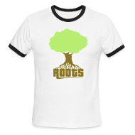 T-Shirts ~ Men's Ringer T-Shirt ~ Roots Keep Us Grounded...