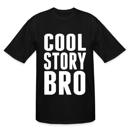 Cool Story Bro - Men's Tall T-Shirt