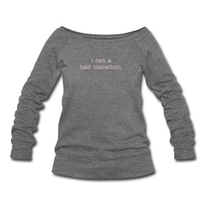 ...just so you know. Women's Boatneck Sweatshirt - Women's Wideneck Sweatshirt