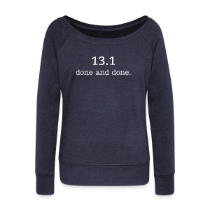 13.1 done and done. Women's Boatneck Sweatshirt - Women's Wideneck Sweatshirt