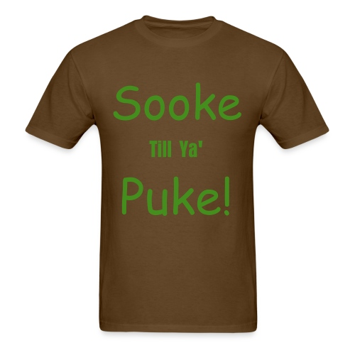 Mens, Sooke Till Ya' Puke! - Men's T-Shirt