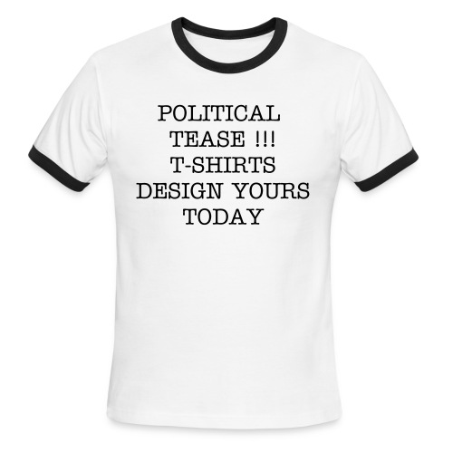 POLITICAL TEASE - Men's Ringer T-Shirt