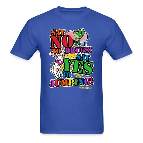 Say No To Drugs T-Shirt - Men's T-Shirt