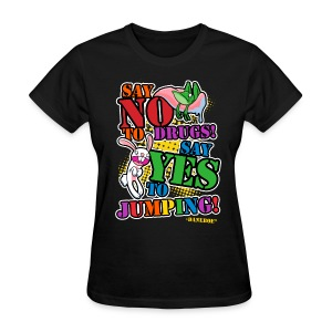 Say No To Drugs Womens T-Shirt - Women's T-Shirt