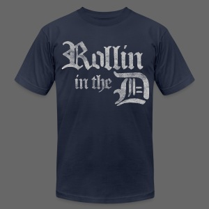 Rollin' in the D - Men's T-Shirt by American Apparel