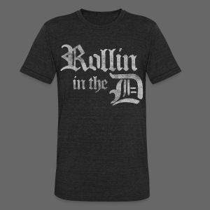 Rollin' in the D - Unisex Tri-Blend T-Shirt by American Apparel