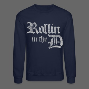 Rollin' in the D - Crewneck Sweatshirt