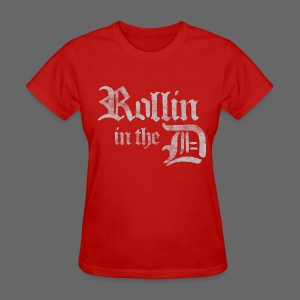 Rollin' in the D - Women's T-Shirt