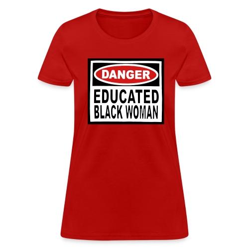 KKI Danger Educated Black Woman - Women's T-Shirt