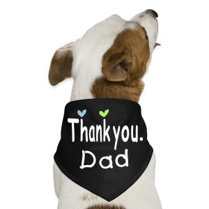 Thank you Dad. txt hearts  Dog Bandana - Dog Bandana