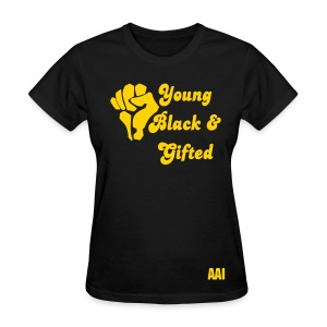 AAI Young, Black, and Gifted - Women's T-Shirt