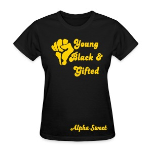 Alpha Sweet Young, Black, and Gifted - Women's T-Shirt