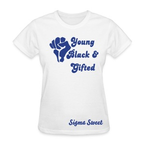 Sigma Sweet Young, Black, and Gifted - Women's T-Shirt