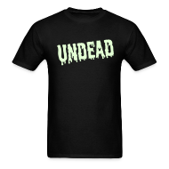 T-Shirts ~ Men's T-Shirt ~ UNDEAD T-Shirt GLOW-IN-THE-DARK T-Shirt