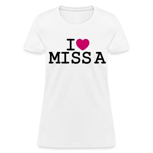 I ♥ Miss A - Women's T-Shirt
