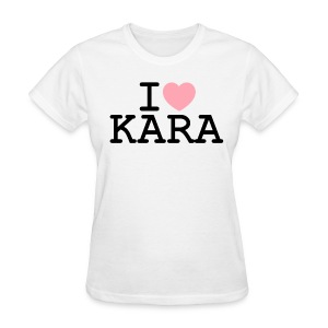 I ♥ KARA - Women's T-Shirt