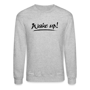 Men's Wake Up Sweat Shirt - Crewneck Sweatshirt