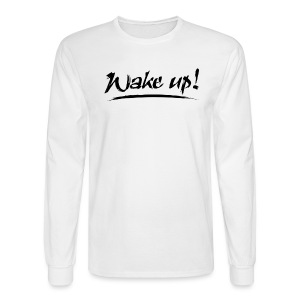 Men's Wake Up Long Sleeve T-Shirt - Men's Long Sleeve T-Shirt