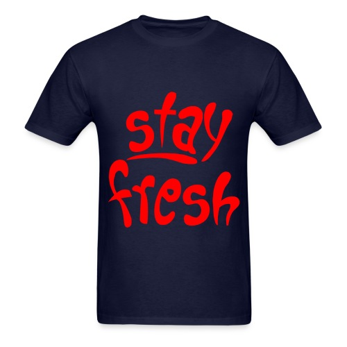 Stay Freshh - Men's T-Shirt
