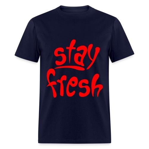 Stay Freshh - Men's T-Shirt