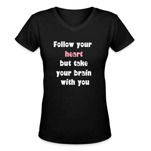 Follow your heart - Women's V-Neck T-Shirt