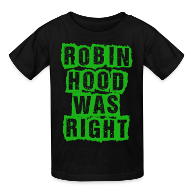 Robin Hood Was Right Occupy Protests Kids' Shirts