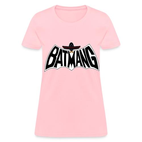 Batmang! for ladies. - Women's T-Shirt