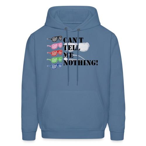 Can't Tell Me Nothing - Men's Hoodie