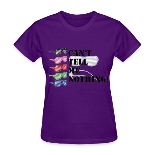 Can't Tell Me Nothing - Women's T-Shirt