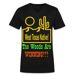 West Texas Native The Weeds Are Winning!!! - Men's V-Neck T-Shirt by Canvas