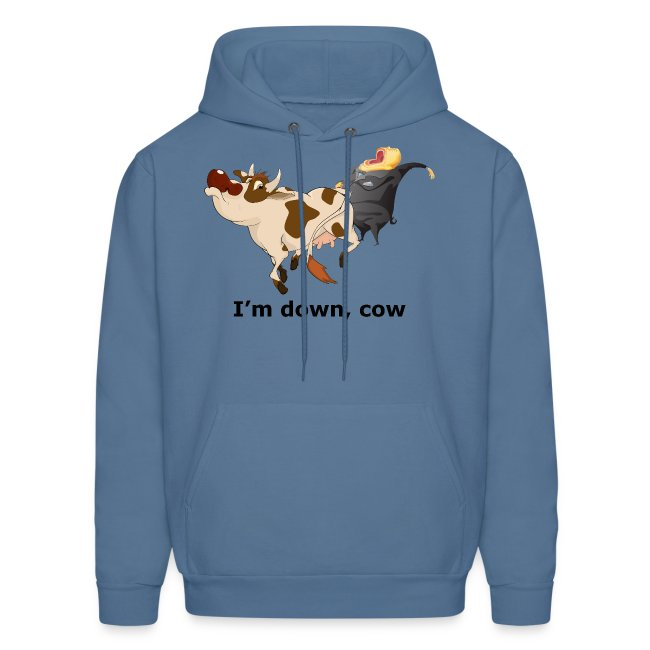 I'm Down, Cow - Hoodie
