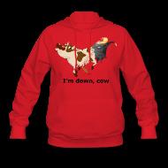 Hoodies ~ Women's Hoodie ~ I'm down, cow - Women's Hoodie