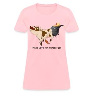 Make Love Not Hamburger - Women's T - Women's T-Shirt