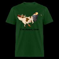 T-Shirts ~ Men's T-Shirt ~ I'm Down, Cow - Men's T