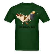 T-Shirts ~ Men's T-Shirt ~ I'm Down, Cow - Men's T