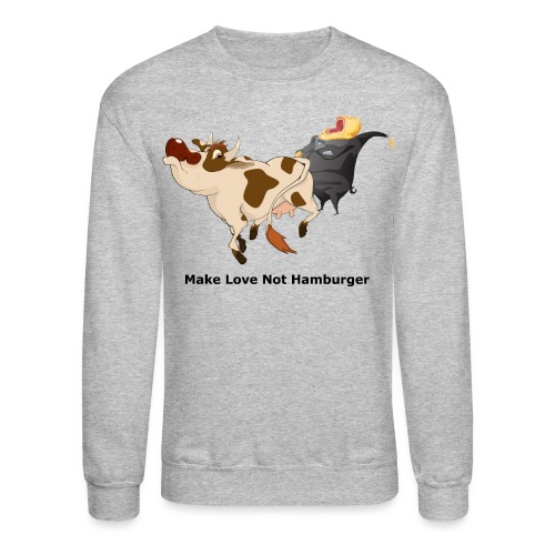 Make Love not Hamburger - Men's Sweatshirt - Crewneck Sweatshirt