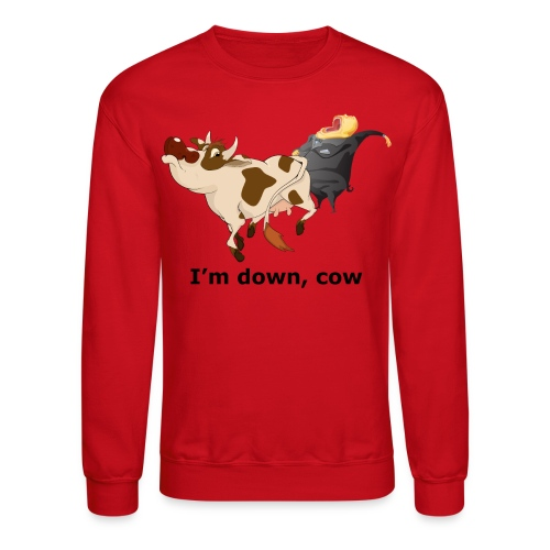 I'm down, cow - Men's Sweatshirt - Crewneck Sweatshirt