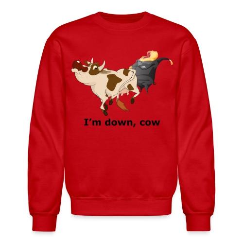 I'm down, cow - Men's Sweatshirt - Crewneck Sweatshirt