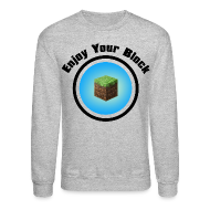 Long Sleeve Shirts ~ Crewneck Sweatshirt ~ Enjoy Your Block - Men's Sweatshirt