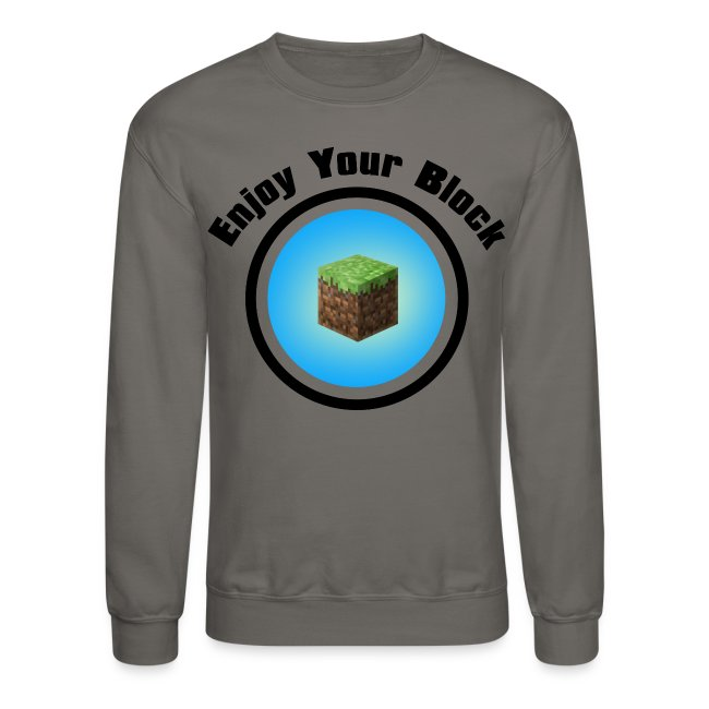 Enjoy Your Block - Men's Sweatshirt