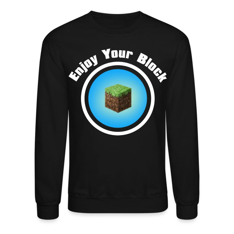 Enjoy Your Block - Men's Sweatshirt - Crewneck Sweatshirt