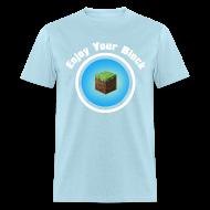 T-Shirts ~ Men's T-Shirt ~ Enjoy Your Block - T