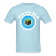 T-Shirts ~ Men's T-Shirt ~ Enjoy Your Block - T